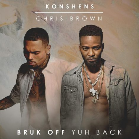 Konshens – Bruk Off Yuh Back (Remix) Feat. Chris Brown