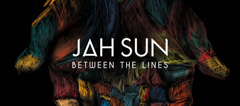 Jah Sun – Between The Lines Out Now !