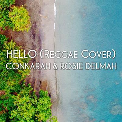 Hello – Conkarah and Rosie Delmah [Music Video]