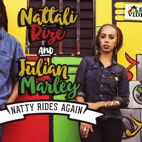 Nattali Rize & Julian Marley – Natty Rides Again [Music Video]