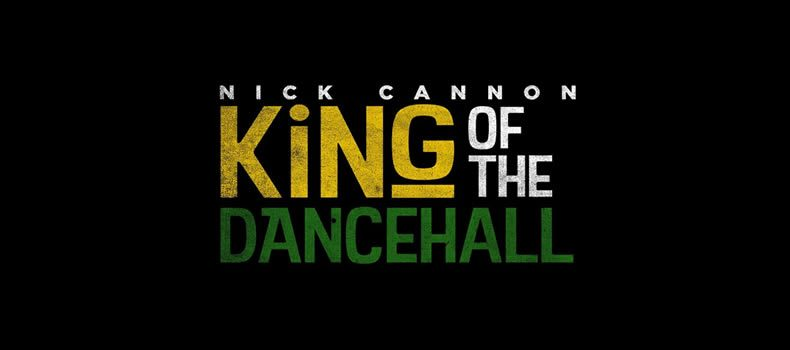 Nick Cannon premieres King of the Dancehall