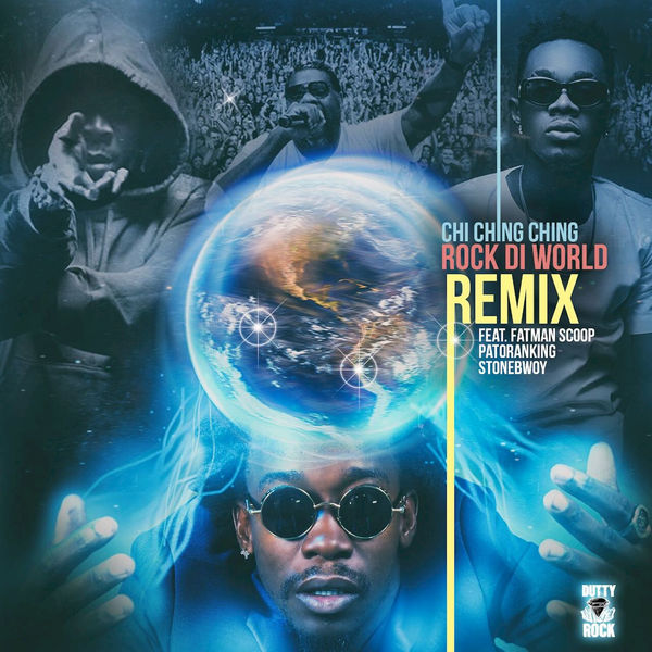 Chi Ching Ching ft Fatman Scoop , Patoranking & Stonebwoy – Rock Di World (Remix)