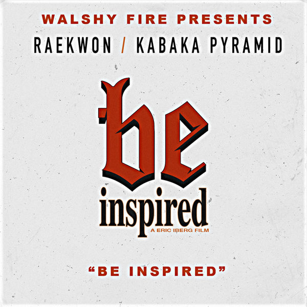 Raekwon & Kabaka Pyramid – Be Inspired