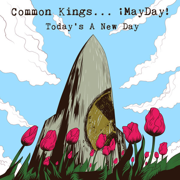 Common Kings – Today's a New Day (feat. ¡MAYDAY!)