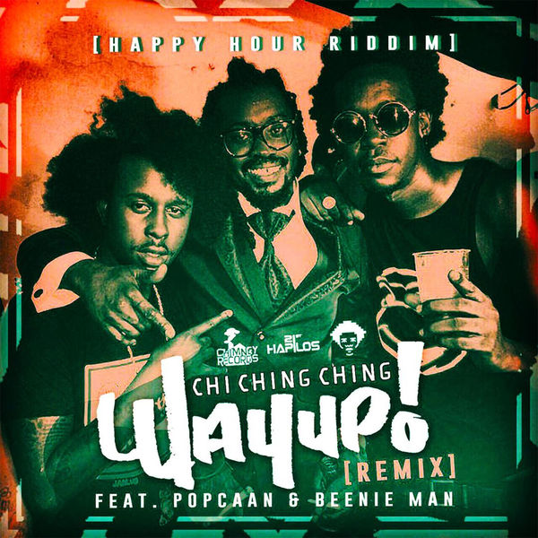 Chi Ching Ching & Popcaan – Way up n Stay Up (Remix) [feat. Beenie Man]