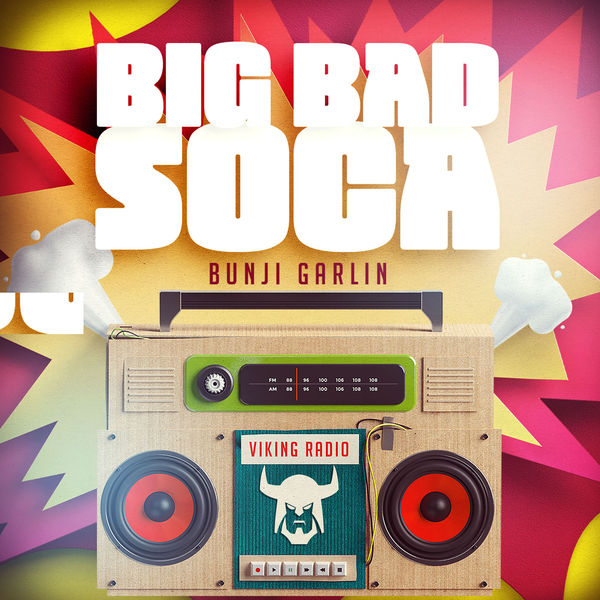Bunji Garlin – Big Bad Soca