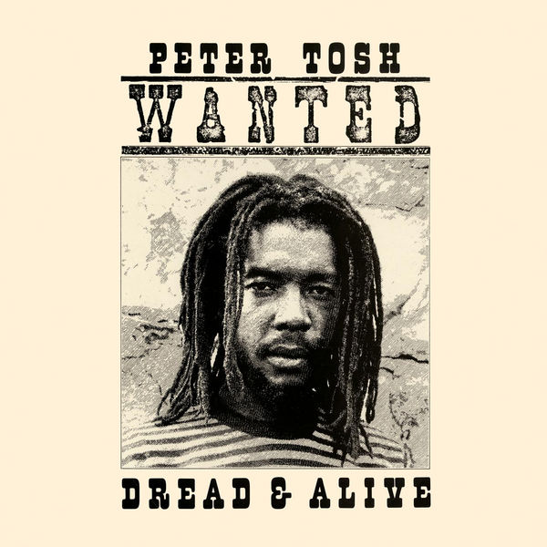Peter Tosh – Wanted Dread and Alive (2002 – Remaster)