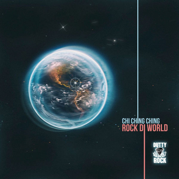 Chi Ching Ching – Rock Di World (feat. Dutty Rock Productions)