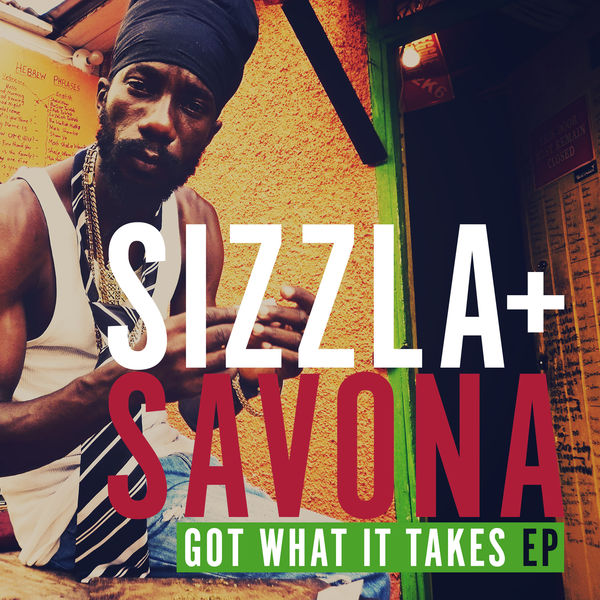 Sizzla & Mista Savona – Got What It Takes