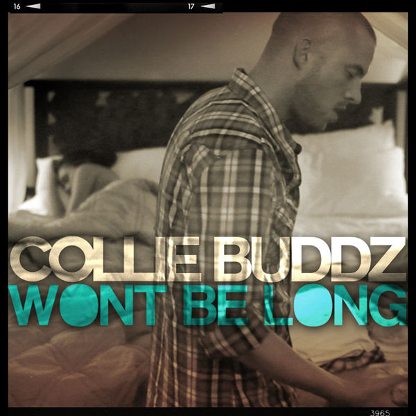 Collie Buddz – Won't Be Long