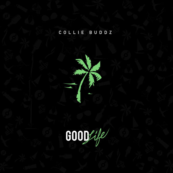 Collie Buddz – Good Life