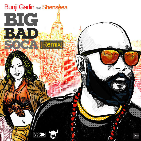 Bunji Garlin – Big Bad Soca (feat. Shenseea) [Remix]