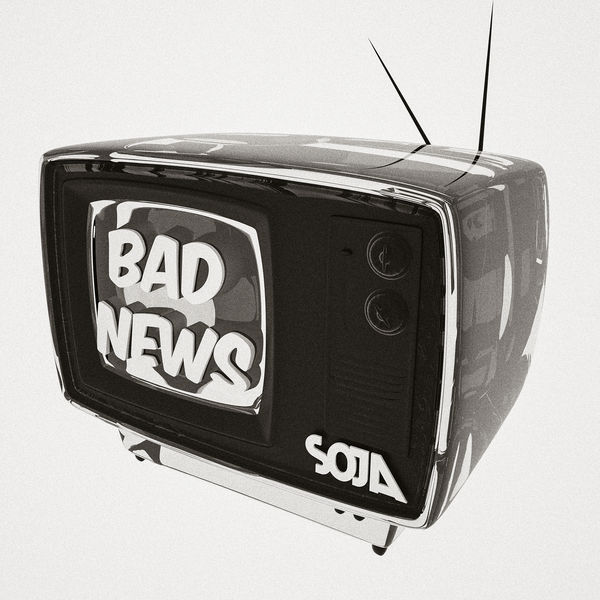 SOJA – Bad News