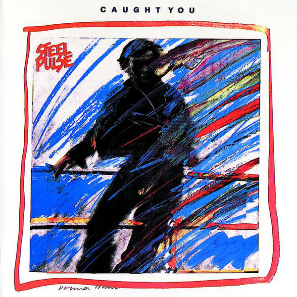 Steel Pulse – Caught You Dancing
