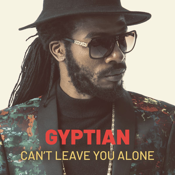 Gyptian – Can't Leave You Alone