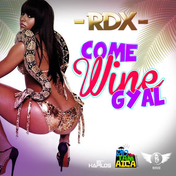 RDX – Come Wine Gyal
