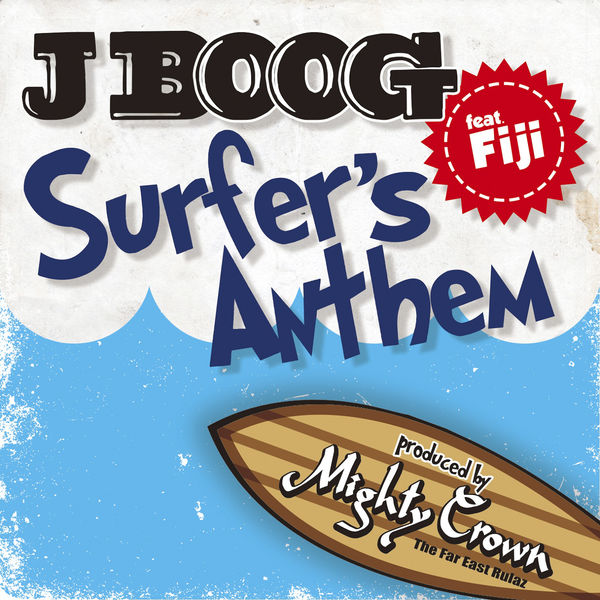 J Boog – Surfer's anthem feat.Fiji