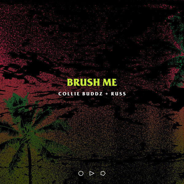 Collie Buddz – Brush Me (feat. Russ)
