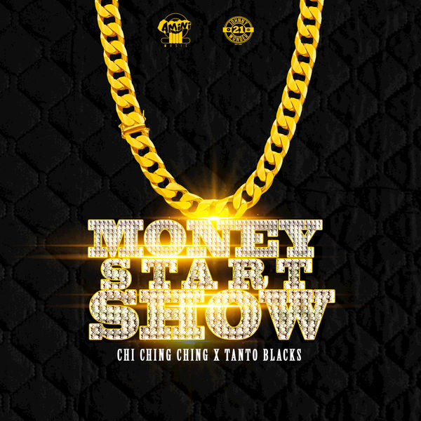 Chi Ching Ching & Tanto Blacks – Money Start Show