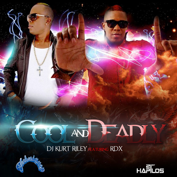RDX – Cool and Deadly (feat. DJ Kurt Riley)