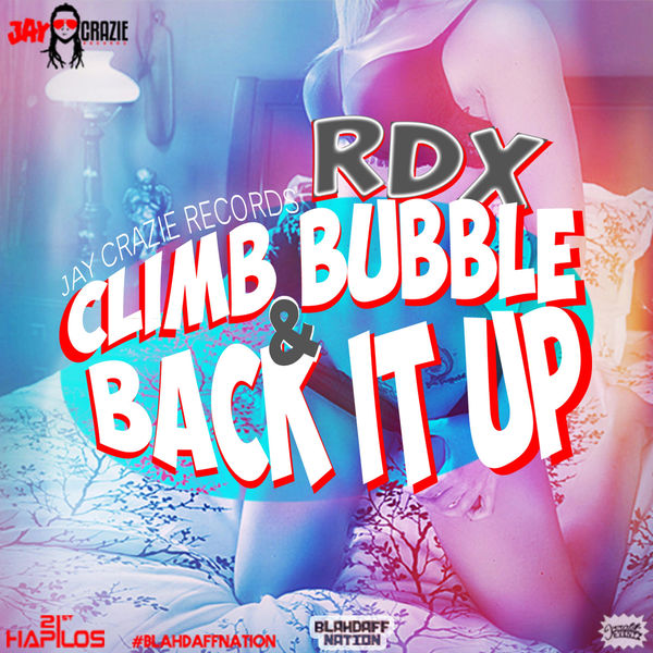 RDX – Climb Bubble Back It Up (Blahdaff Nation Riddim)