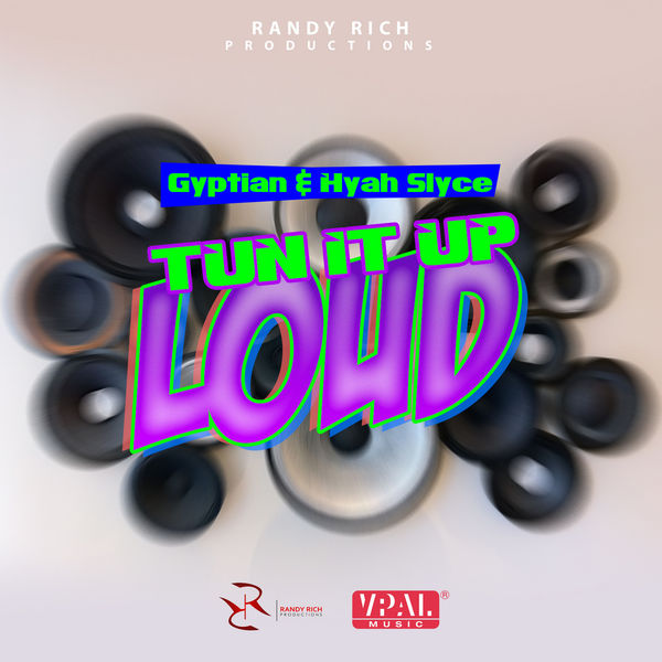 Gyptian & Hyah Slyce – Tun It Up Loud