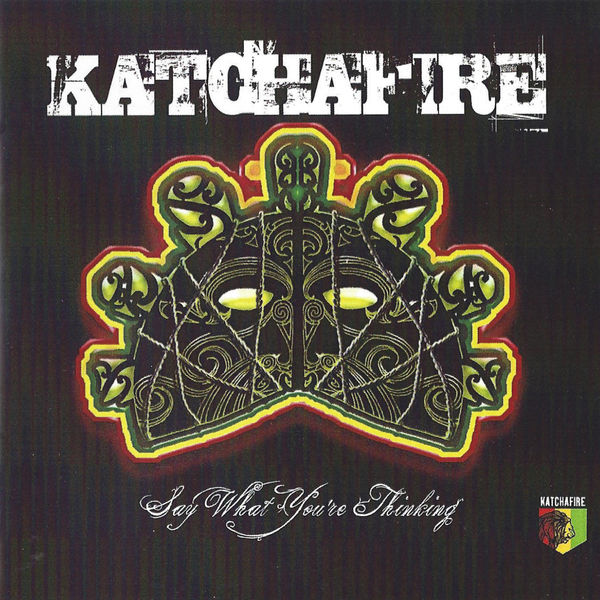 Katchafire – Say What You're Thinking