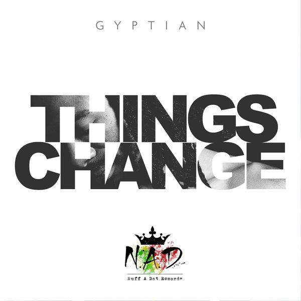 Gyptian – Things Change