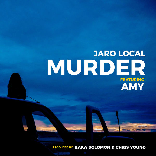 Jaro Local – Murder (feat. Amy)