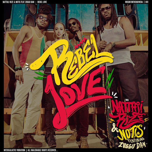Nattali Rize & Notis – Rebel Love (feat. Zuggu Dan)