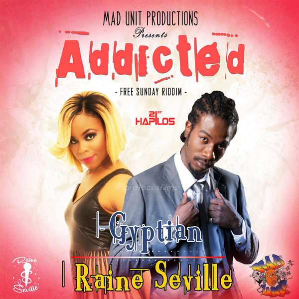 Gyptian & Raine Seville – Addicted