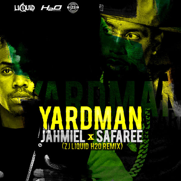 Jahmiel & Safaree – Yard Man