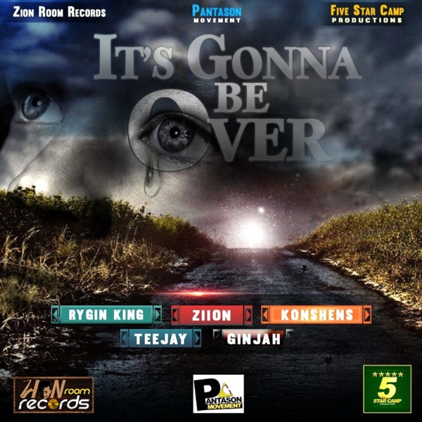Rygin King – It's Gonna Be Over (feat. Ziion, Konshens, Teejay & Ginjah)