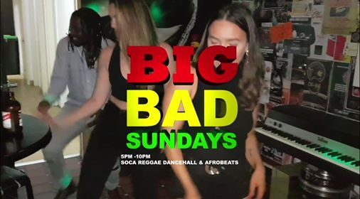 Big Bad Sundays : Soca Dancehall Reggae
