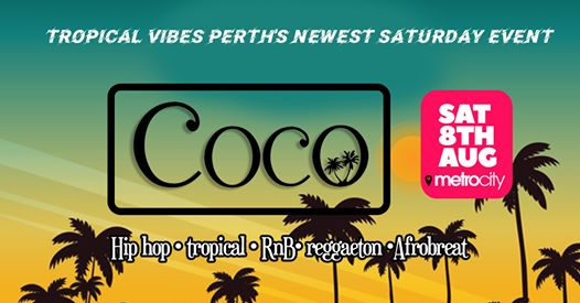 COCO Perth's newest Saturday Tropical event